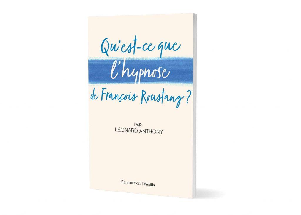 couverture du livre Qu'est ce que l'hypnose François Roustang ? par Léonard Anthony